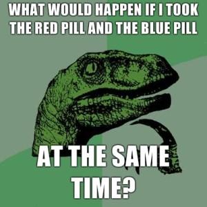 philosoraptor-red-pill-blue-pill