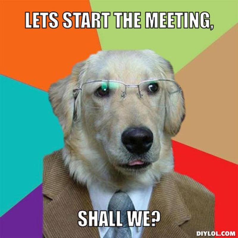 dog-meme-generator-lets-start-the-meeting