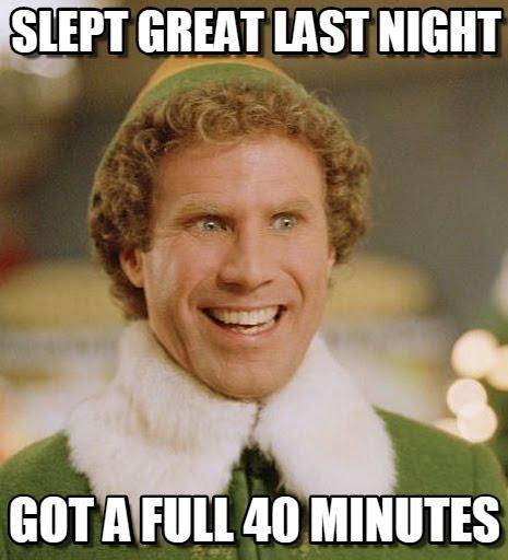 Slept great last night. Got a full 40 minutes